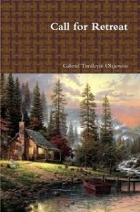 Buy: Call for Retreat by Gabriel Timileyin Olajuwon (Paperback) online at Lulu IE. Visit the Lulu Marketplace for product details, ratings and reviews
